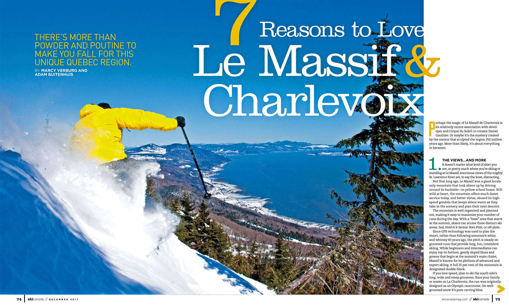 f5f3e0557e1e5 Perhaps the magic of Le Massif de Charlevoix is its relatively recent  association with developer and Cirque du Soleil co-creator Daniel Gauthier.